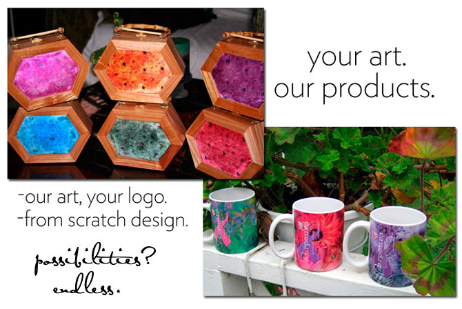 Let us customize your art or photography on our products.
