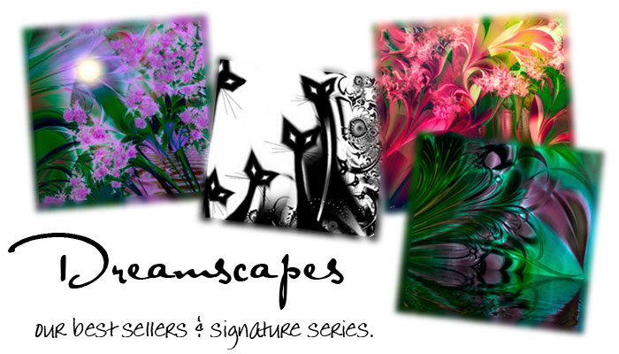 Dreamscapes: our best sellers and signature series.