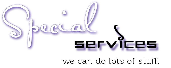 Special Services: custom work, custom design, photos to paintings, image scanning, image enlargement and more.